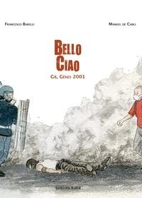 Francesco Barilli et Manuel De Carli - Bello ciao - G8, Gênes 2001.