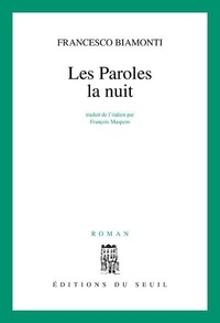 Francesco Biamonti - Les paroles la nuit.