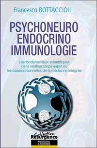Francesco Bottaccioli - Psychoneuro Endocrino Immunologie.