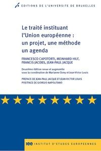 Francesco Capotorti et Meinhard Hilf - Le traité instituant l'Union européenne : un projet, une méthode un agenda.