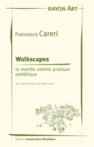 Francesco Careri - Walkspaces - La marche comme pratique esthétique.