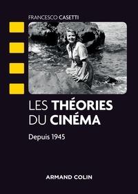 Francesco Casetti - Les théories du cinéma depuis 1945.