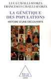 Francesco Cavalli-Sforza et Luca Cavalli-Sforza - La Génétique des populations - Histoire d'une découverte.