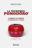 Francesco Cirillo - La technique Pomodoro - 25 minutes pour booster sa productivité au travail.