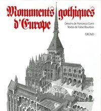 Francesco Corni et Fabio Bourbon - Monuments gothiques d'Europe.