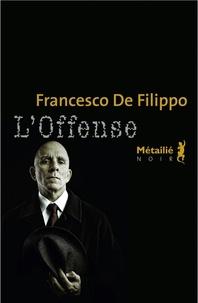 Francesco De Filippo - L'offense.