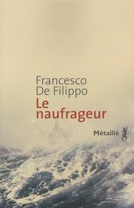 Francesco De Filippo - Le naufrageur.