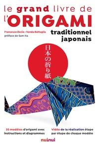 Francesco Decio et Vanda Battaglia - Le grand livre de l'origami traditionnel japonais.