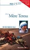 Francesco Follo - Prier 15 jours avec Mère Teresa.