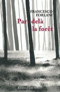 Francesco Forlani - Par-delà la forêt - Mon éducation nationale.