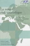Francesco Frangialli - Le nouvel état touristique - Dix-huit leçons sur la société du loisir et du voyage.