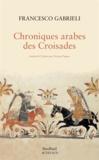 Francesco Gabrieli - Chroniques arabes des Croisades.