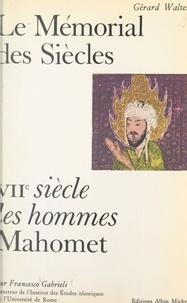 Francesco Gabrieli et Gérard Walter - Mahomet - Présentation de Mahomet, suivi de textes de Mahomet, Ibn Ichak, Tabari, Maçoudi, Ibn Al-Kalbi, Dante, Napoléon, Renan, Victor-Hugo.
