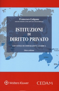 Francesco Galgano - Istituzioni di diritto privato - Con tavole di comparazione giuridica.