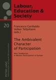 Francesco Garibaldo et Volker Telljohann - The Ambivalent Character of Participation - New Tendencies in Worker Participation in Europe.