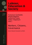 Francesco Garibaldo et Catherine Casey - Workers, Citizens, Governance - Socio-Cultural Innovation at Work.