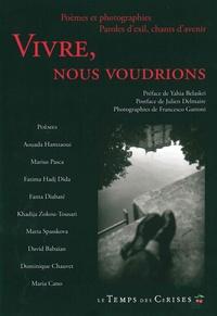 Francesco Gattoni - Vivre, nous voudrions - Poèmes et photographies, Paroles d'exil, chants d'avenir.