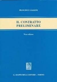 Francesco Gazzoni - Il contratto preliminare.