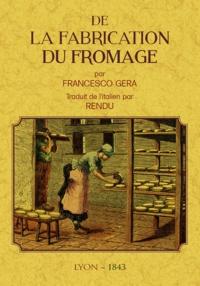 Francesco Gera - De la fabrication du fromage.