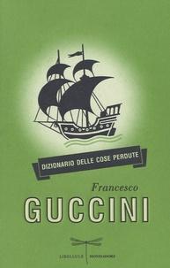Francesco Guccini - Dizionario delle cose perdute.