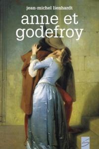 Francesco Hayez et Jean-Michel Lienhardt - Anne et Godefroy.