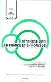 Francesco Kjellberg et  Collectif - Décentraliser en France et en Norvège - [séminaire, 3 et 4 novembre 1993, Bordeaux.