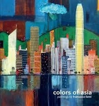 Francesco Lietti - The Colors of Asia.