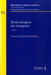 Francesco Maiani et Roland Bieber - Droit européen des transports.