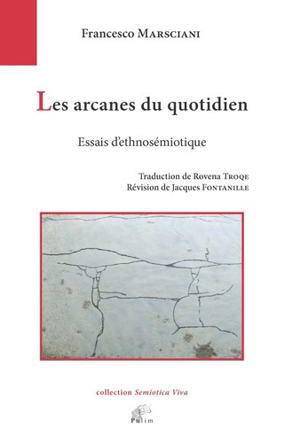 Francesco Marsciani - Les arcanes du quotidien - Essais d'ethnosémiotique.