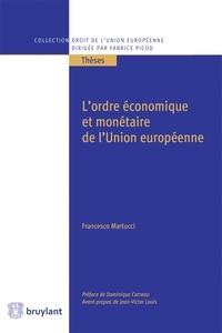 Francesco Martucci - L'ordre économique et monétaire de l'Union européenne.