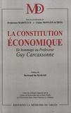 Francesco Martucci et Claire Mongouachon - La constitution économique - En hommage au Professeur Guy Carcassonne.