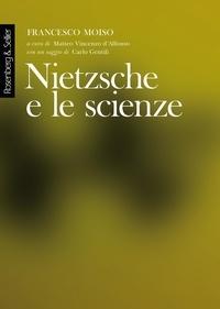 Francesco Moiso - Nietzsche e le scienze.