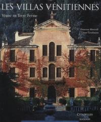 Francesco Monicelli et Cesare Gerolimetto - Les villas vénitiennes - Venise en Terre Ferme.