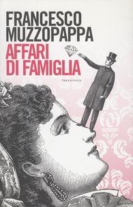 Francesco Muzzopappa - Affari di famiglia.
