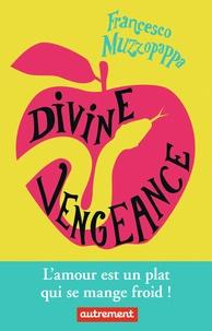 Francesco Muzzopappa - Divine vengeance.