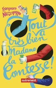 Francesco Muzzopappa - Tout va très bien madame la comtesse !.