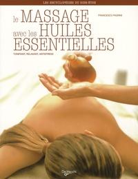 Francesco Padrini - Le massage avec les huiles essentielles.