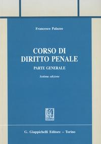 Francesco Palazzo - Corso di diritto penale - Parte generale.