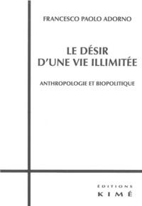 Histoiresdenlire.be Le désir d'une vie illimitée - Anthropologie et biopolitique Image