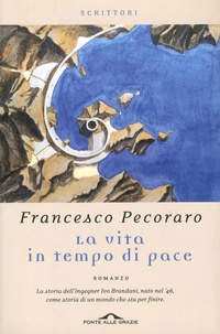 Francesco Pecoraro - La vita in tempo di pace.