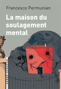 Francesco Permunian - La maison du soulagement mental.