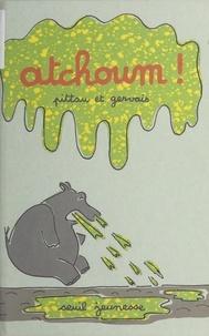 Francesco Pittau et Bernadette Gervais - Atchoum !.