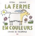 Francesco Pittau et Bernadette Gervais - La ferme en couleurs.