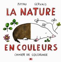 Francesco Pittau et Bernadette Gervais - La nature en couleurs.
