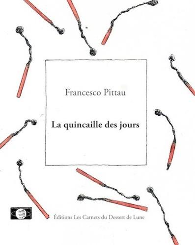 Francesco Pittau - La quincaille des jours.