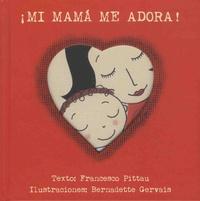 Francesco Pittau et Bernadette Gervais - Mi mama me adora !.