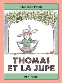 Francesco Pittau - Thomas et la jupe.