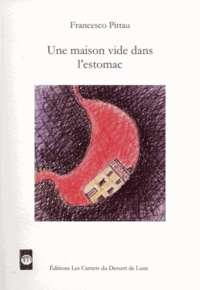 Francesco Pittau - Une maison vide dans l'estomac.