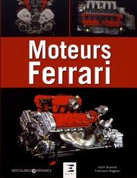 Francesco Reggiani et Keith Bluemel - Moteurs Ferrari - 15 moteurs Ferrari de légende, de 1947 à nos jours.