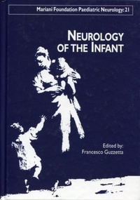 Francesco Romeo Guzzetta - Mariani Foundation Paediatric Neurology N° 21 : Neurology of the Infant.